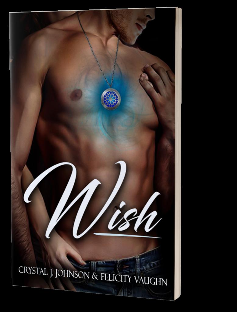 Wish by Crystal J. Johnson & Felicity Vaughn