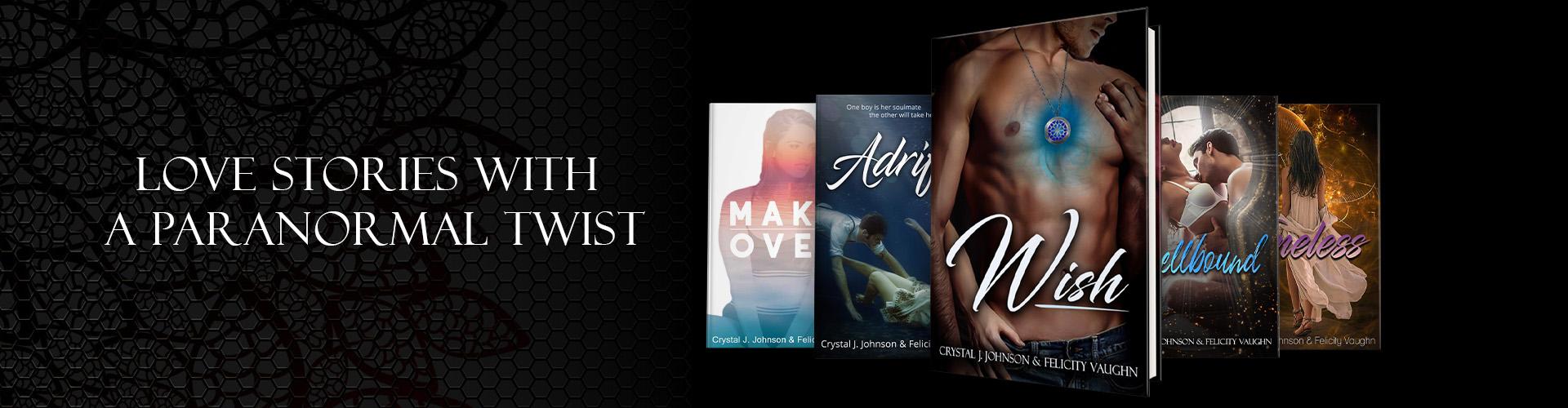 Wattpad Books by Crystal J. Johnson and Felicity Vaughn