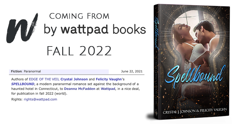 Spellbound by Crystal J. Johnson and Felicity Vaughn. Coming from Wattpad Books Fall 2022